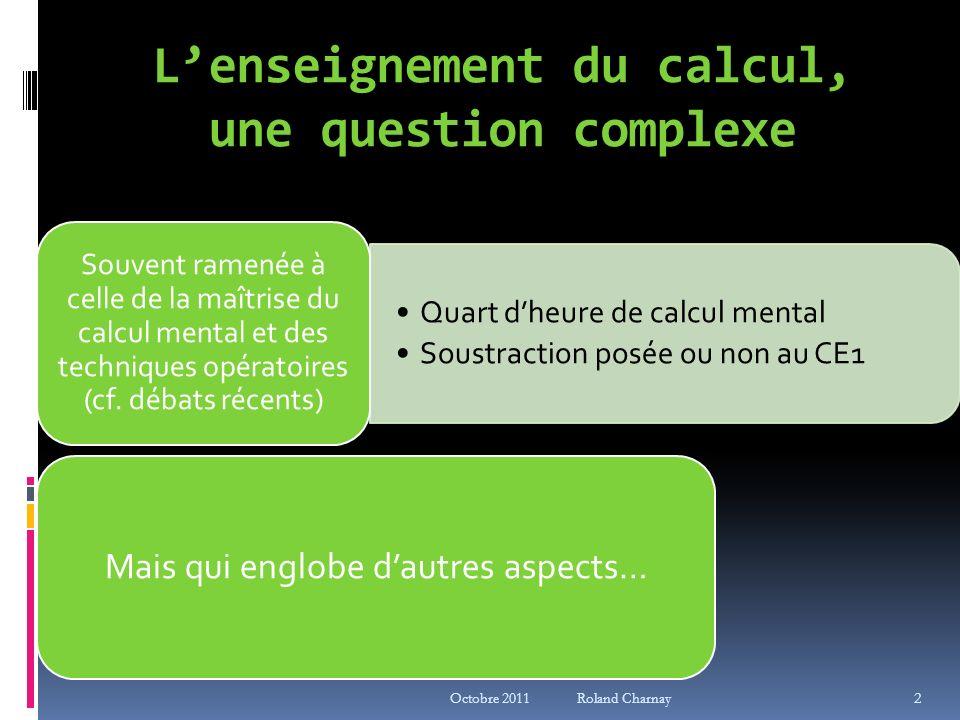 Lenseignement du calcul, une question complexe Quart dheure de calcul mental Soustraction posée ou non au CE1 Souvent ramenée à celle de la maîtrise d