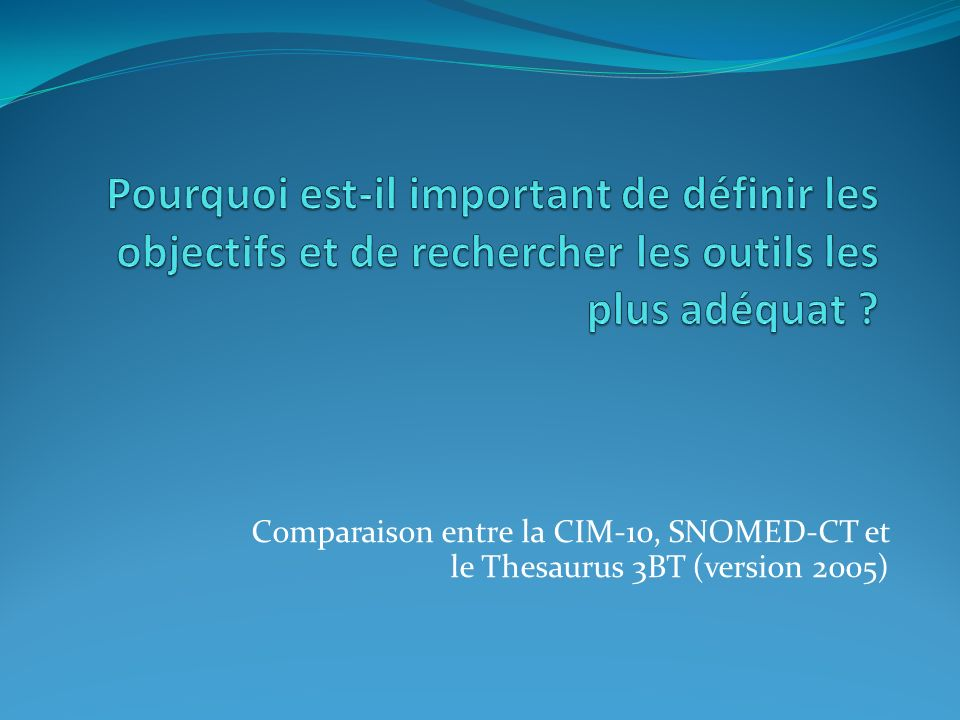 Comparaison entre la CIM-10, SNOMED-CT et le Thesaurus 3BT (version 2005)