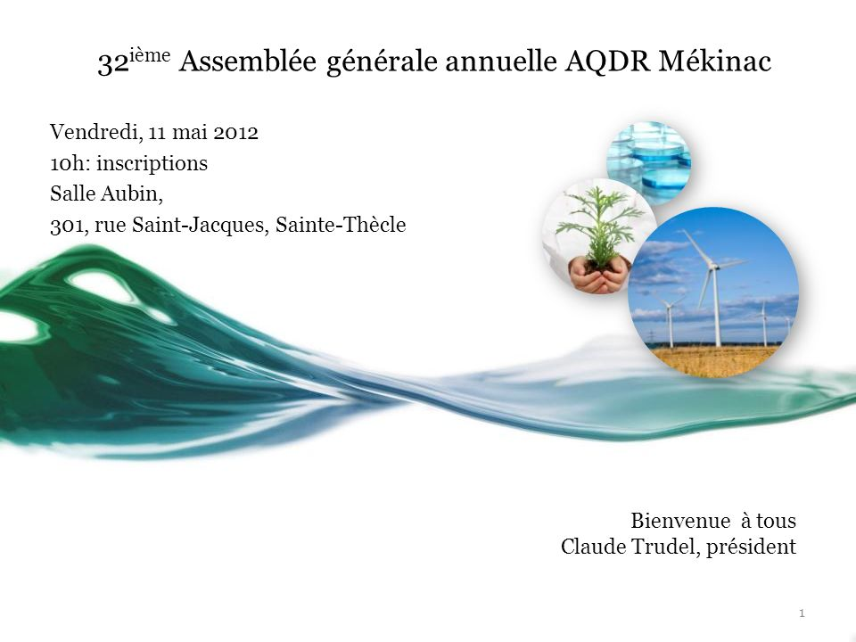 32 ième Assemblée générale annuelle AQDR Mékinac Vendredi, 11 mai 2012 10h: inscriptions Salle Aubin, 301, rue Saint-Jacques, Sainte-Thècle Bienvenue