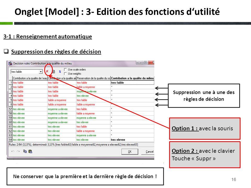 16 3-1 : Renseignement automatique Suppression des règles de décision Suppression une à une des règles de décision Option 1 : avec la souris Option 2