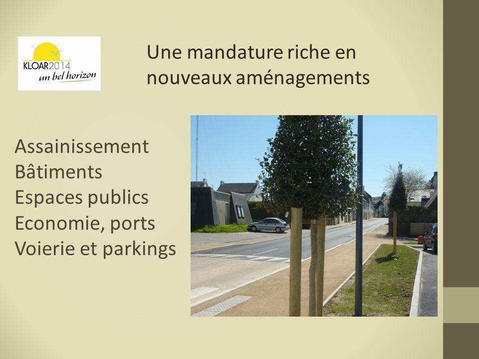 Assainissement Bâtiments Espaces publics Economie, ports Voierie et parkings Une mandature riche en nouveaux aménagements