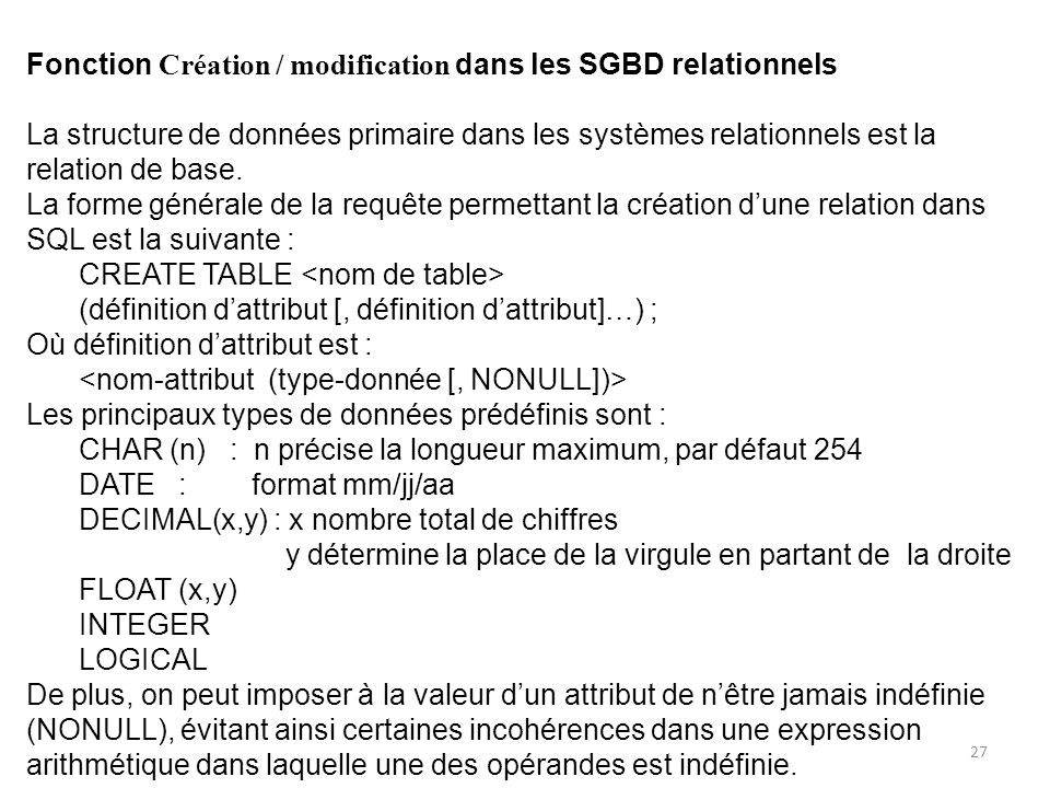 Fonction Création / modification dans les SGBD relationnels La structure de données primaire dans les systèmes relationnels est la relation de base. L