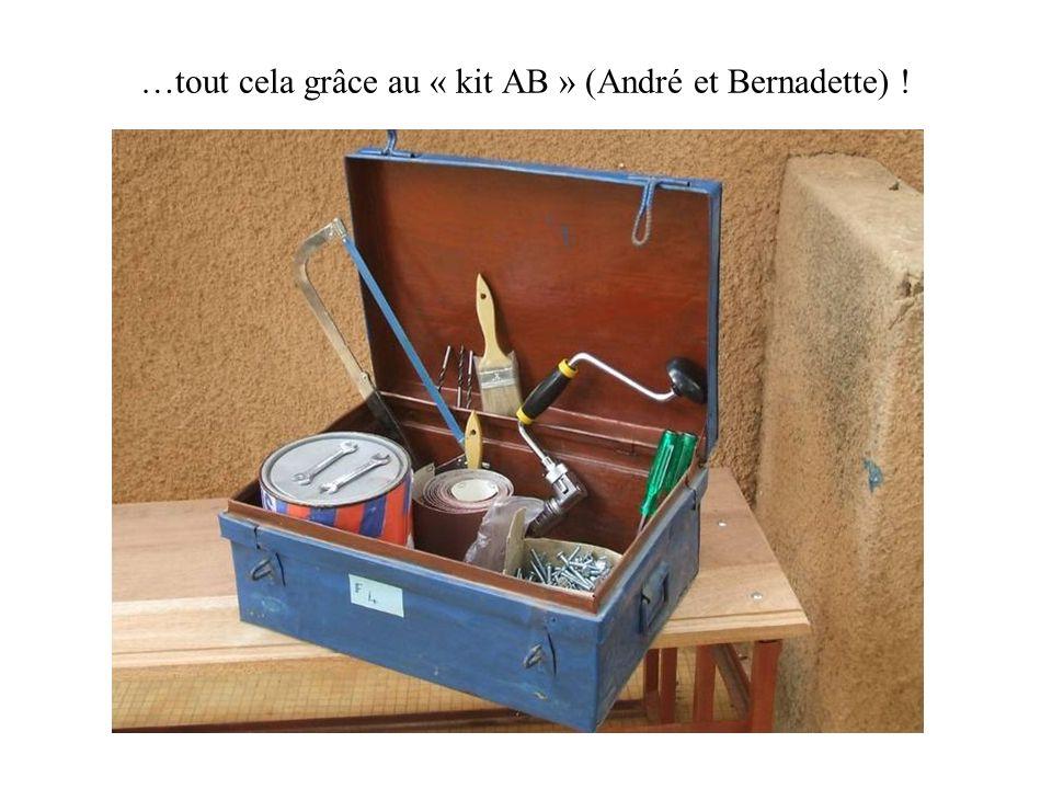 …tout cela grâce au « kit AB » (André et Bernadette) !