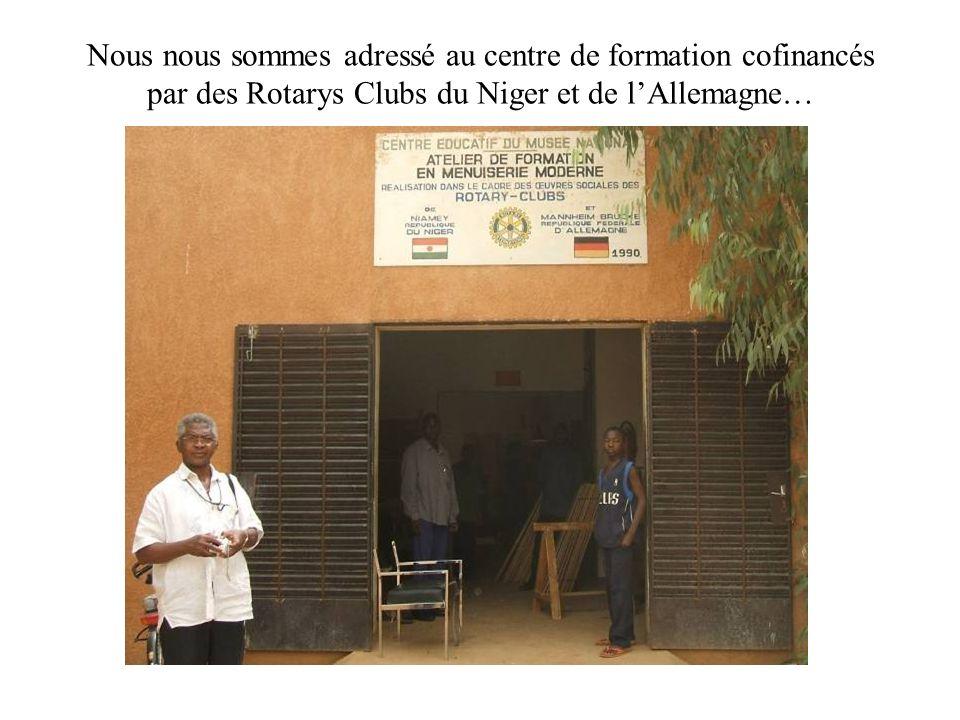 Nous nous sommes adressé au centre de formation cofinancés par des Rotarys Clubs du Niger et de lAllemagne…