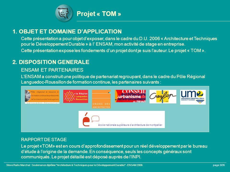 Steve Raïlo Marchal : Soutenance diplôme Architecture & Techniques pour le Développement Durable - ENSAM 2006page 3/26 Projet « TOM » 2.