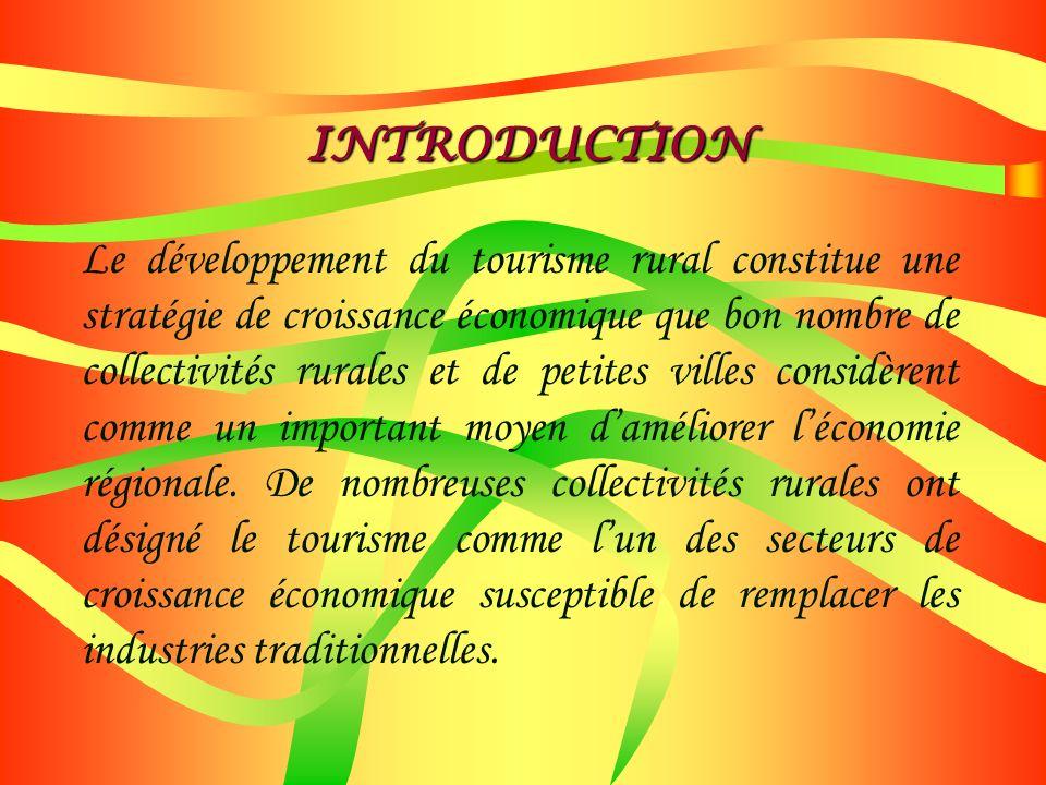 INTRODUCTION Le développement du tourisme rural constitue une stratégie de croissance économique que bon nombre de collectivités rurales et de petites