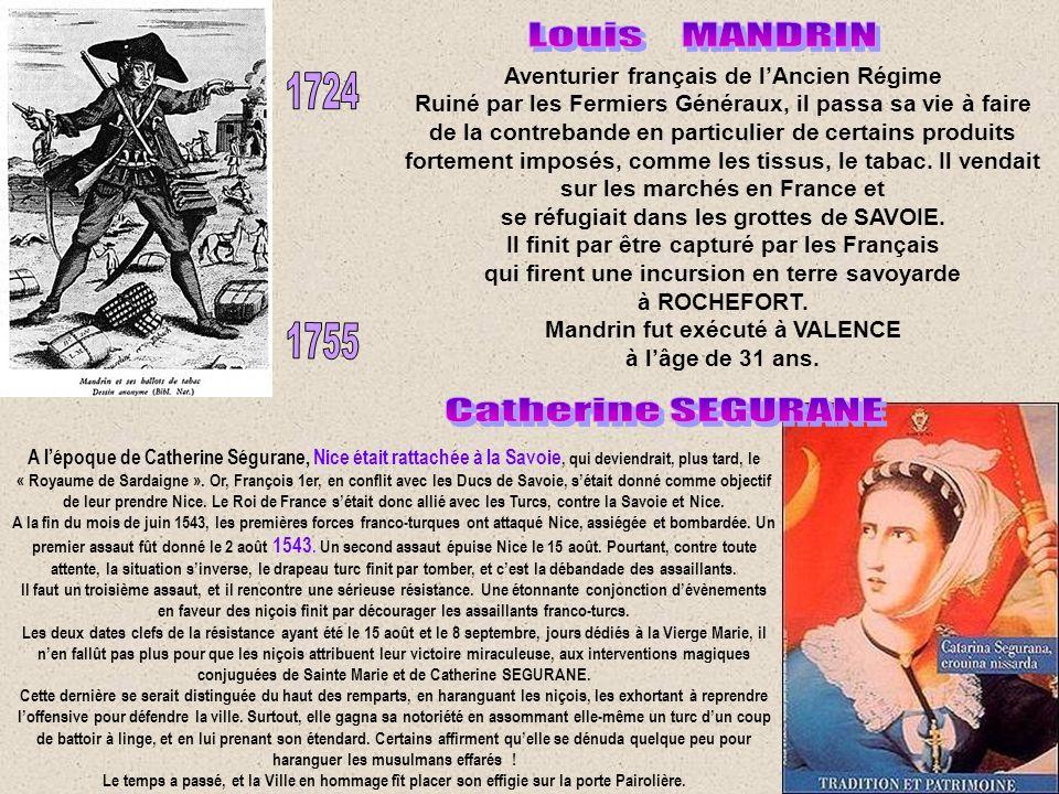 Aventurier français de lAncien Régime Ruiné par les Fermiers Généraux, il passa sa vie à faire de la contrebande en particulier de certains produits fortement imposés, comme les tissus, le tabac.