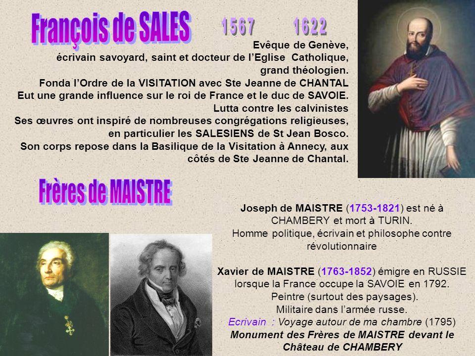 Evêque de Genève, écrivain savoyard, saint et docteur de lEglise Catholique, grand théologien.