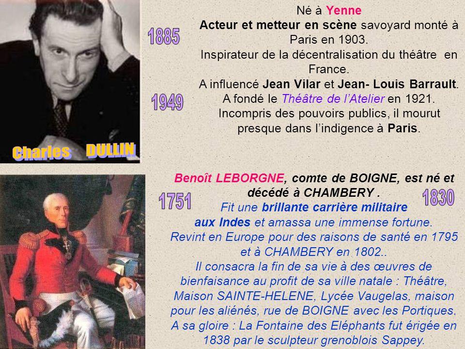 Né à Yenne Acteur et metteur en scène savoyard monté à Paris en 1903.