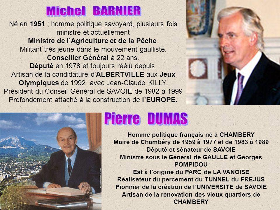 Né en 1951 ; homme politique savoyard, plusieurs fois ministre et actuellement Ministre de lAgriculture et de la Pêche.