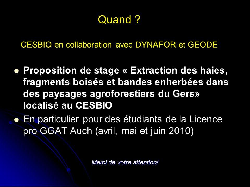 Quand ? CESBIO en collaboration avec DYNAFOR et GEODE Proposition de stage « Extraction des haies, fragments boisés et bandes enherbées dans des paysa