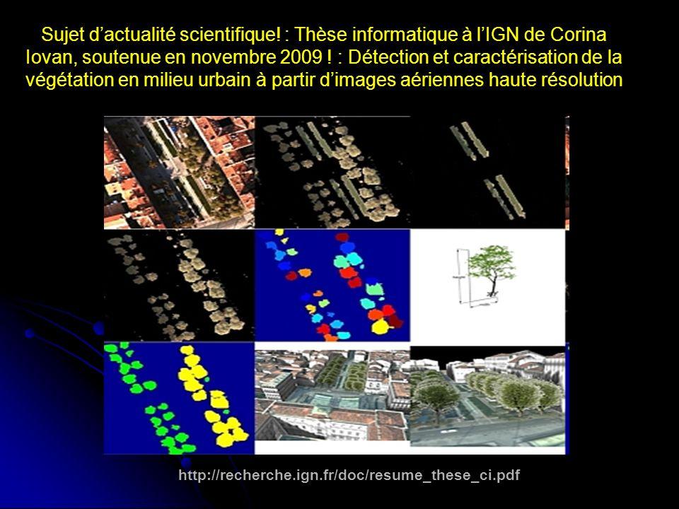 Sujet dactualité scientifique! : Thèse informatique à lIGN de Corina Iovan, soutenue en novembre 2009 ! : Détection et caractérisation de la végétatio