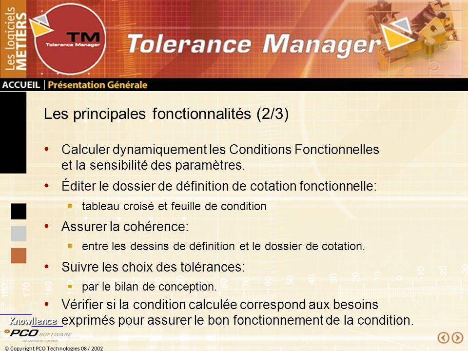 © Copyright PCO Technologies 08 / 2002 Les principales fonctionnalités (2/3) Calculer dynamiquement les Conditions Fonctionnelles et la sensibilité de