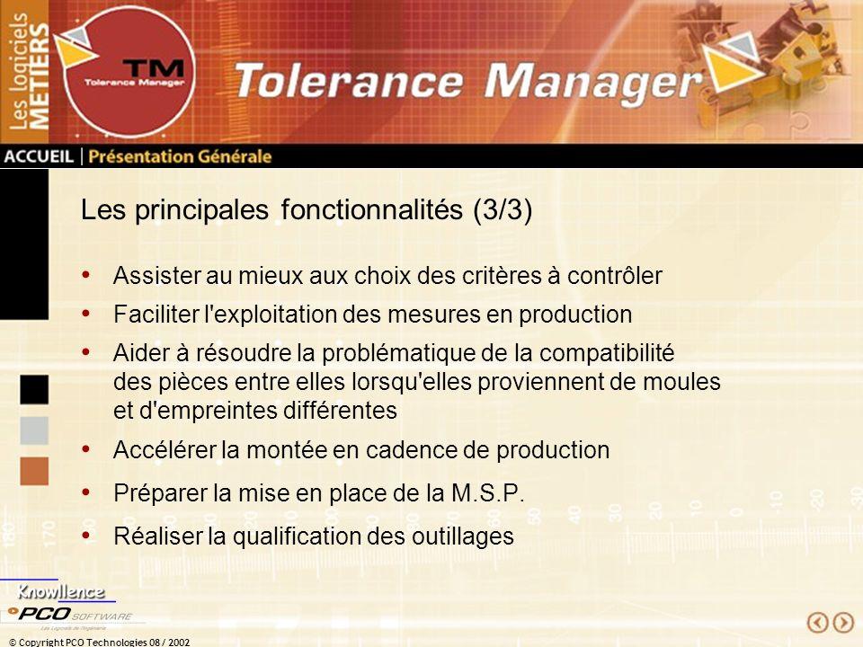 © Copyright PCO Technologies 08 / 2002 Les principales fonctionnalités (3/3) Assister au mieux aux choix des critères à contrôler Faciliter l'exploita