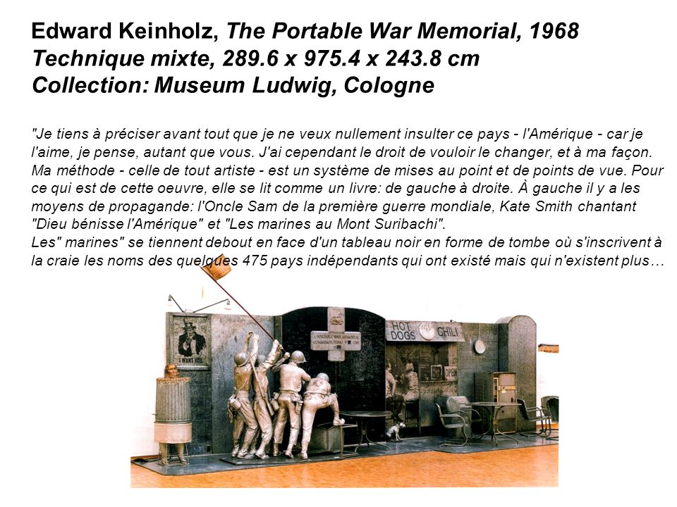 Edward Keinholz, The Portable War Memorial, 1968 Technique mixte, 289.6 x 975.4 x 243.8 cm Collection: Museum Ludwig, Cologne