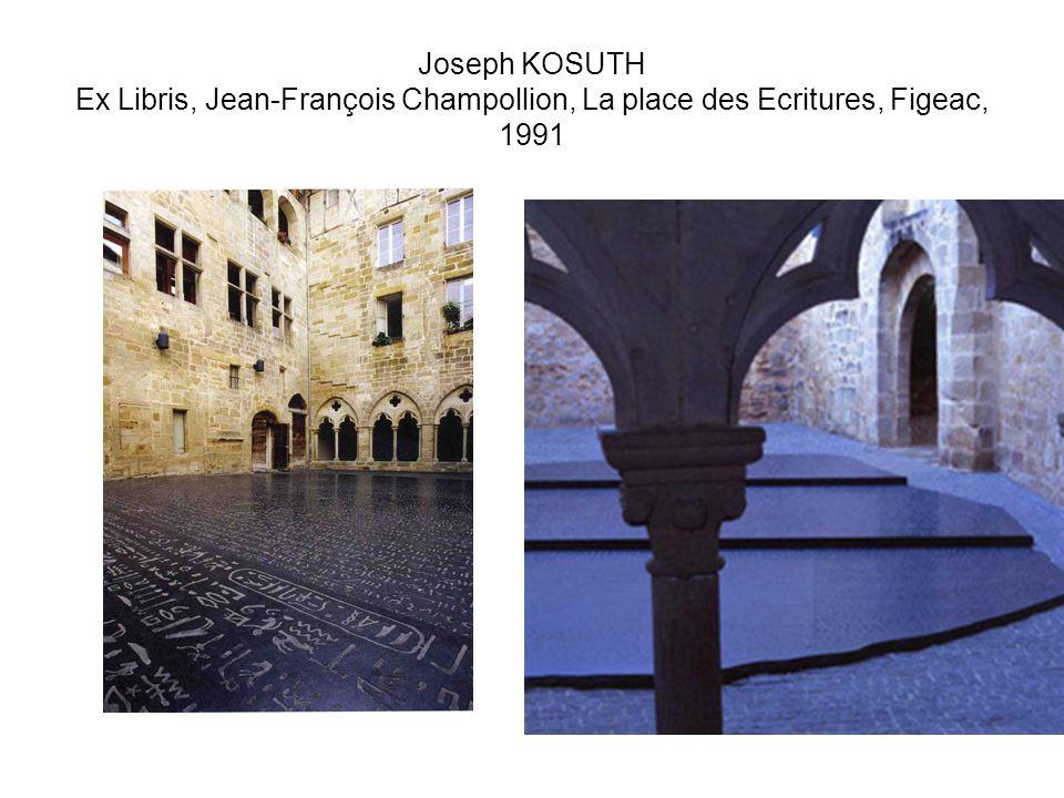 Joseph KOSUTH Ex Libris, Jean-François Champollion, La place des Ecritures, Figeac, 1991