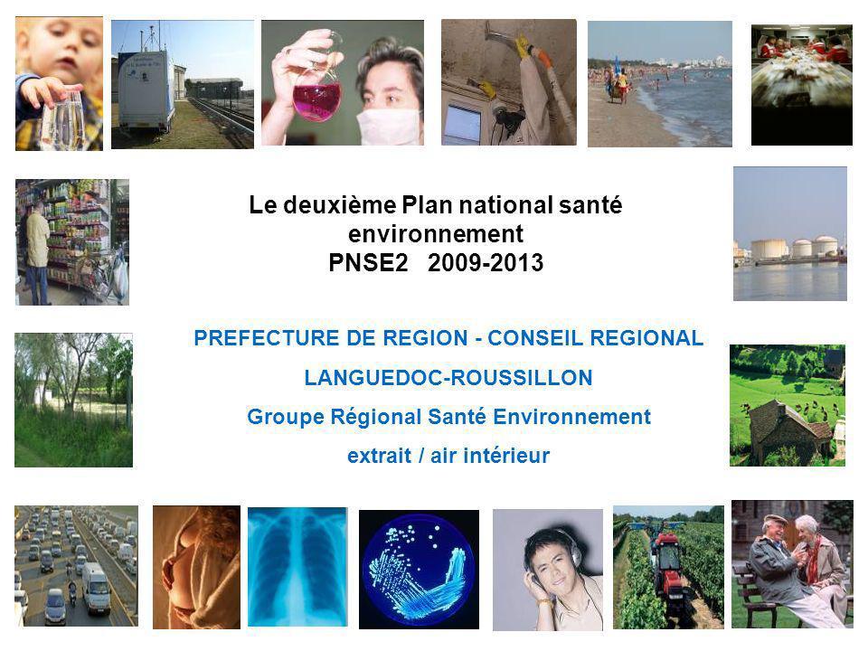 Le deuxième Plan national santé environnement PNSE2 2009-2013 PREFECTURE DE REGION - CONSEIL REGIONAL LANGUEDOC-ROUSSILLON Groupe Régional Santé Envir