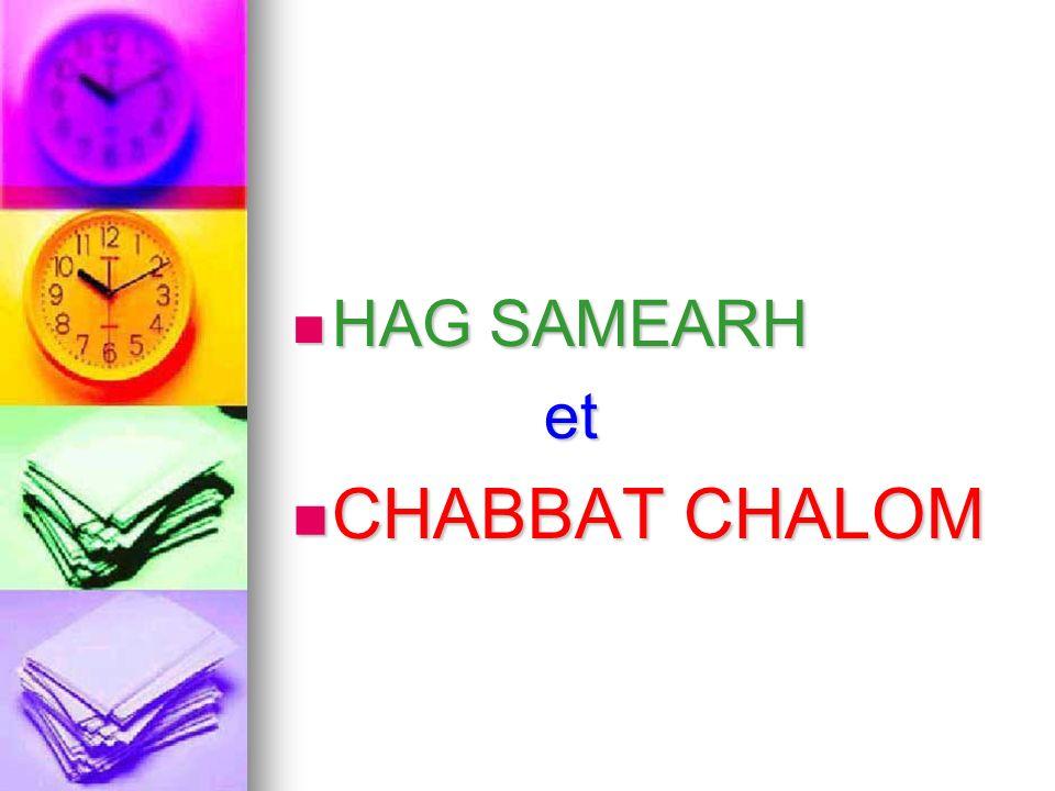 HAG SAMEARH HAG SAMEARH et et CHABBAT CHALOM CHABBAT CHALOM