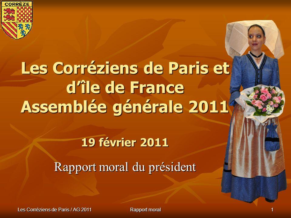Les Corréziens de Paris / AG 2011 Rapport moral 11 Nuit Arverne : Pastourelles 2011 La vie de lamicale en 2010 Pastourelle de la Ligue : Melody Pomier, pastourelle de la Haute- Loire, mais aussi corrézienne.