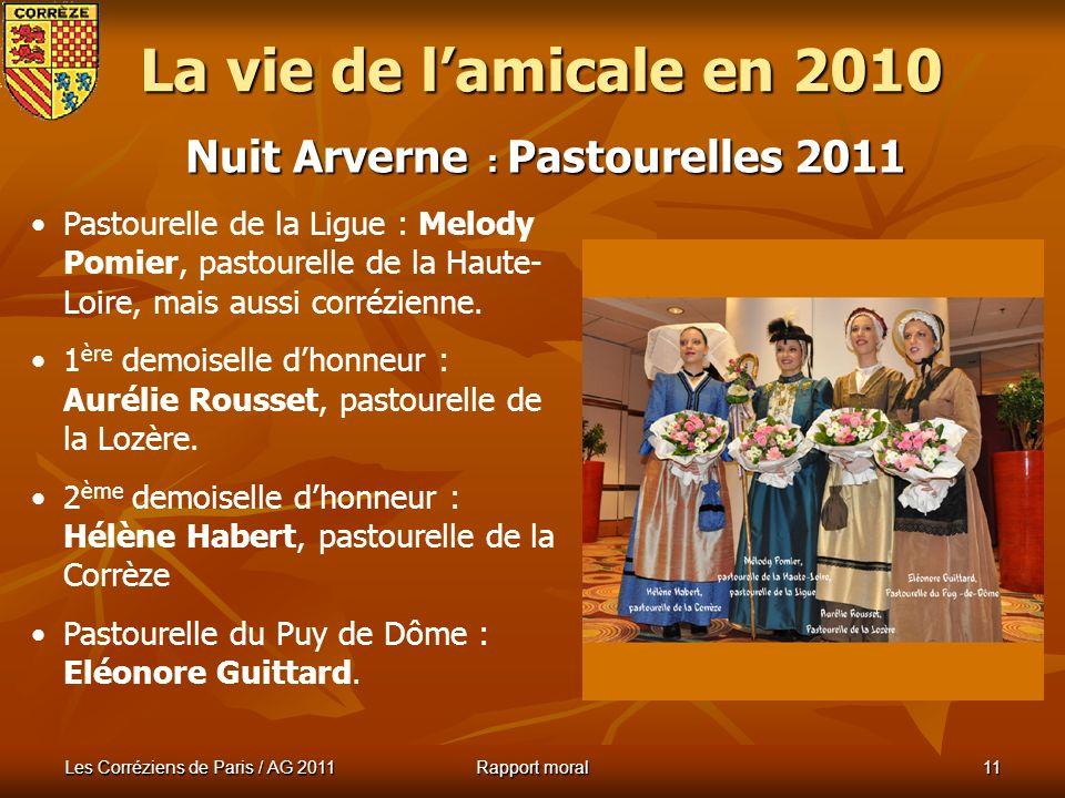 Les Corréziens de Paris / AG 2011 Rapport moral 10 Participation à la Nuit Arverne 4 décembre 2010 La vie de lamicale en 2010 Nouveau lieu : Hôtel Mariott.