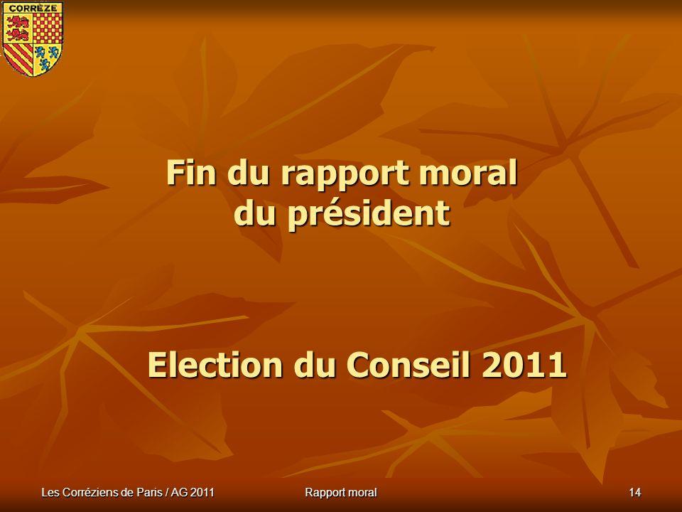 Les Corréziens de Paris / AG 2011 Rapport moral 13 Planning et Projets La vie de lamicale en 2010 20 mars 2011 : Banquet annuel à Lhôtel Mercure de la