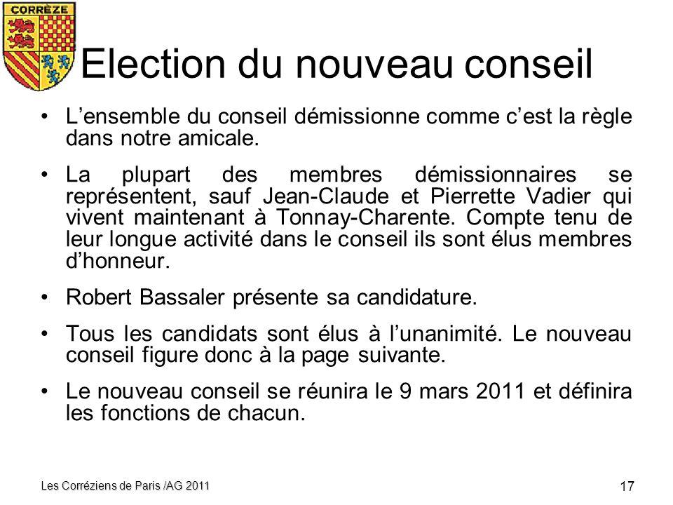 16 Les Corréziens de Paris /AG 2011 Le Conseil des Corréziens 2010 Liste alphabétique des membres 1 MadeleineDarlot 2 DanielleDufour 3 Marie-HélèneGui