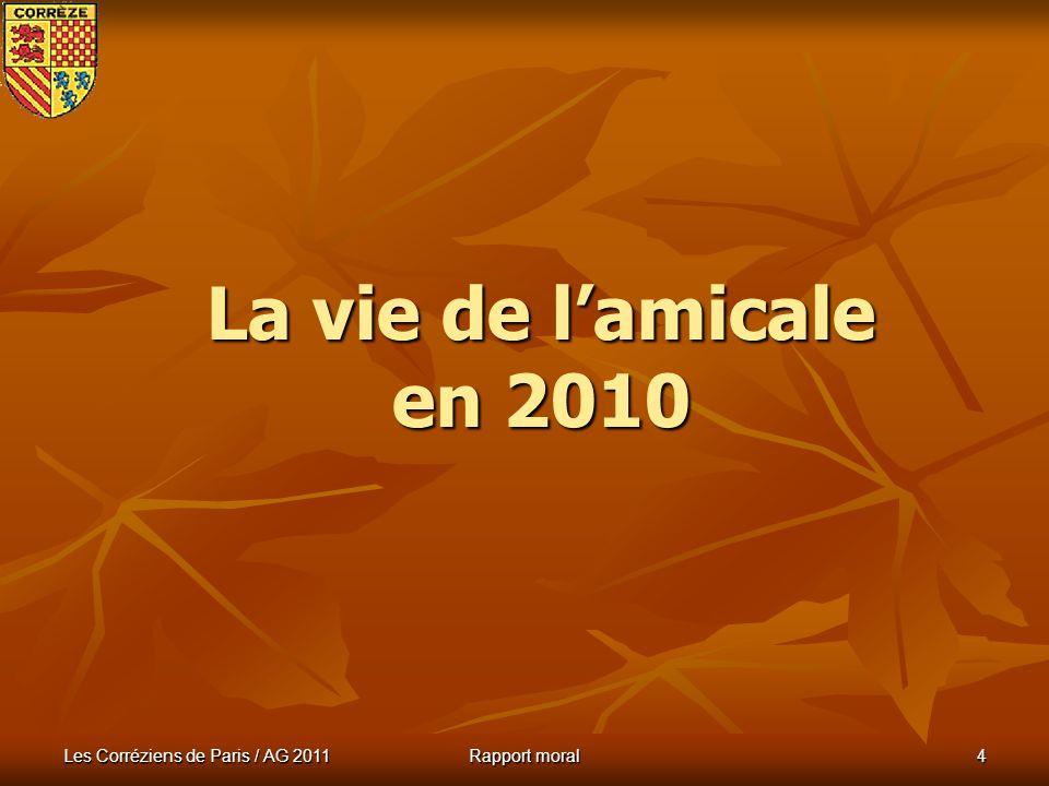 Les Corréziens de Paris / AG 2011 Rapport moral 14 Fin du rapport moral du président Election du Conseil 2011