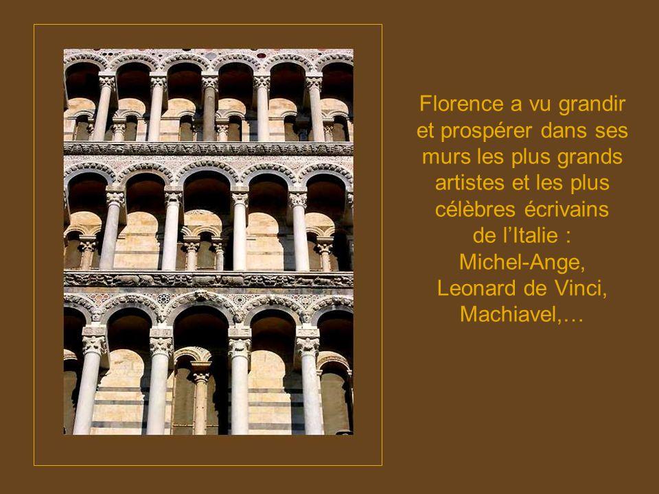 Florence a vu grandir et prospérer dans ses murs les plus grands artistes et les plus célèbres écrivains de lItalie : Michel-Ange, Leonard de Vinci, Machiavel,…
