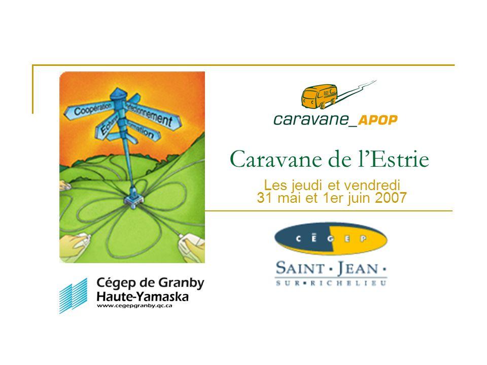 Caravane de lEstrie Les jeudi et vendredi 31 mai et 1er juin 2007
