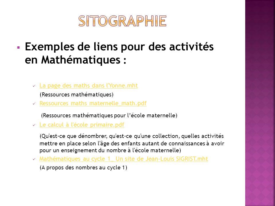 Exemples de liens pour des activités en Mathématiques : La page des maths dans l'Yonne.mht ( Ressources mathématiques) Ressources maths maternelle_mat