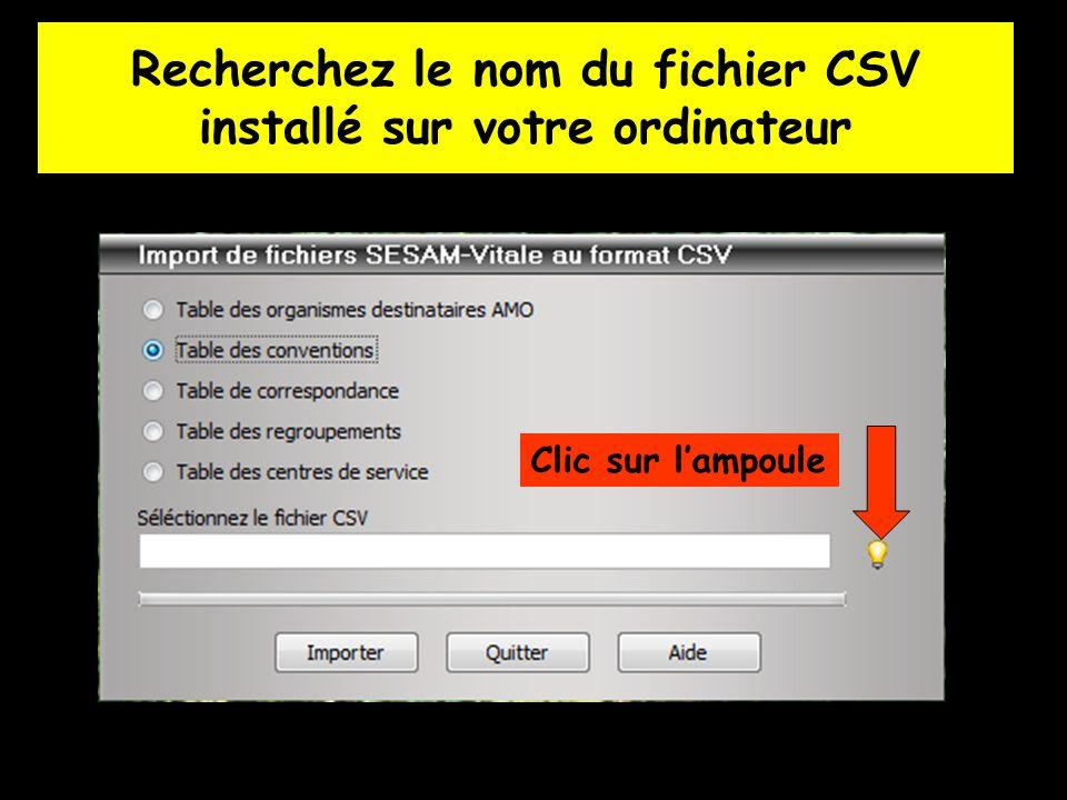 Recherchez le nom du fichier CSV installé sur votre ordinateur Clic sur lampoule