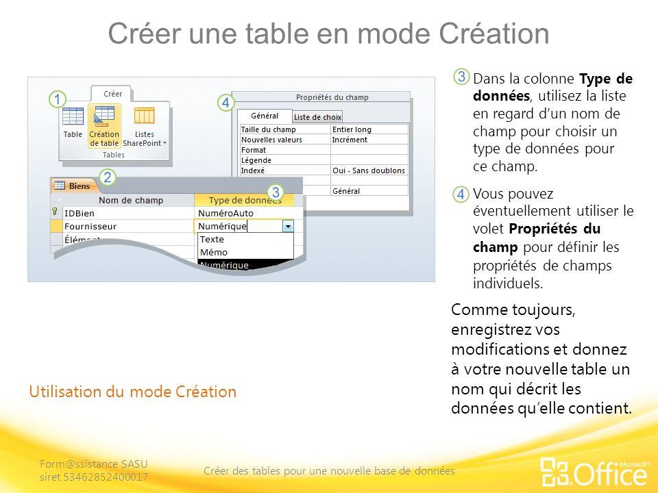 Créer une table en mode Création Utilisation du mode Création Dans la colonne Type de données, utilisez la liste en regard dun nom de champ pour choisir un type de données pour ce champ.