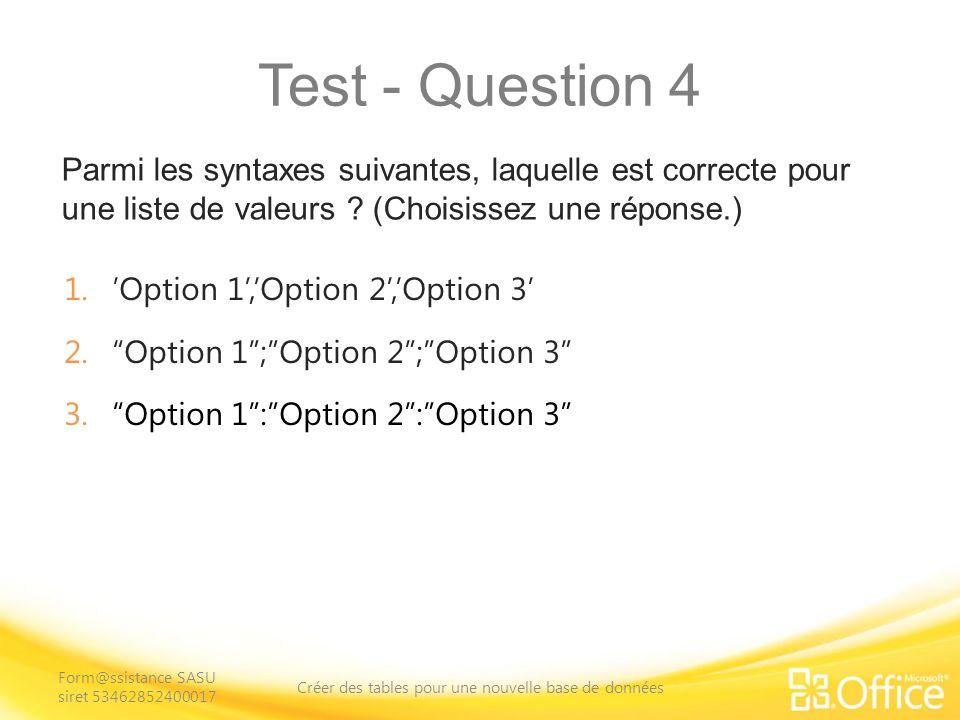 Test - Question 4 Parmi les syntaxes suivantes, laquelle est correcte pour une liste de valeurs .