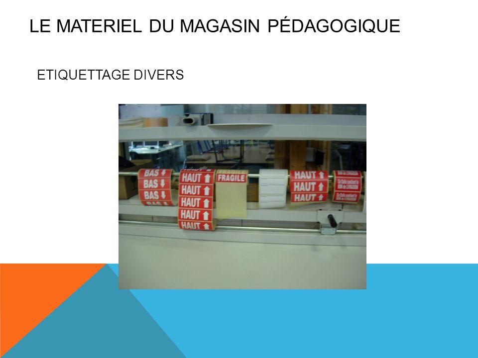 ETIQUETTAGE DIVERS LE MATERIEL DU MAGASIN PÉDAGOGIQUE