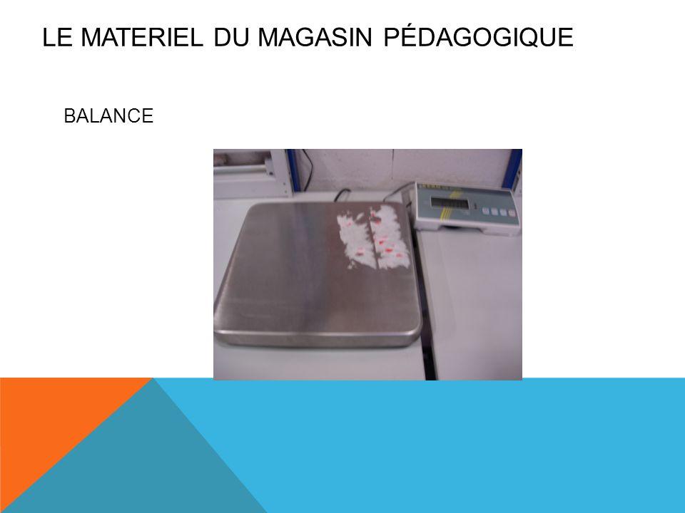 BALANCE LE MATERIEL DU MAGASIN PÉDAGOGIQUE