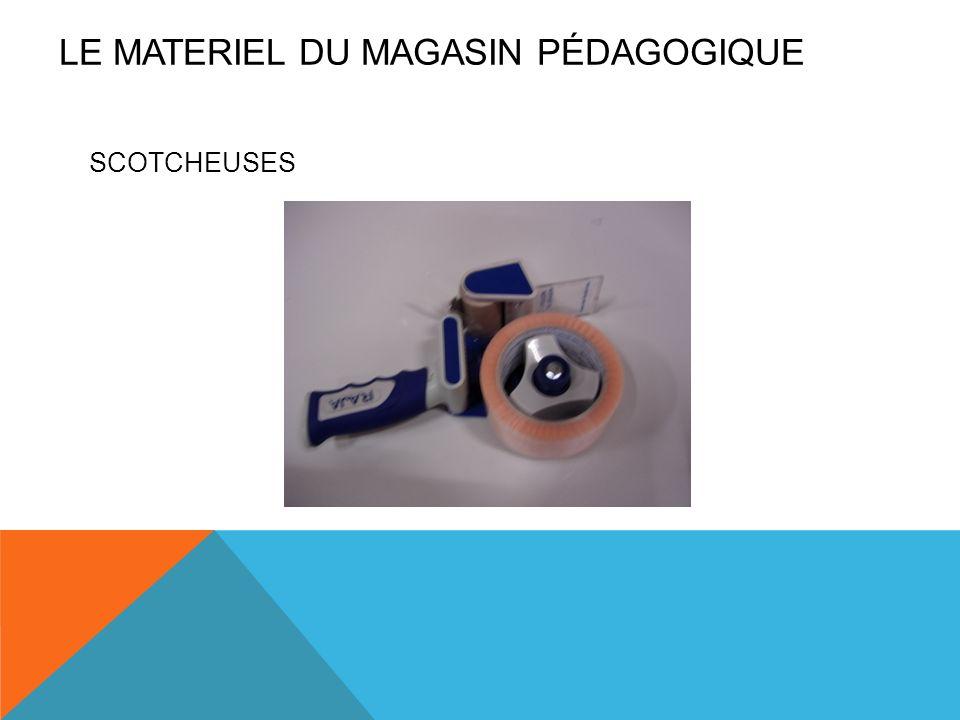 SCOTCHEUSES LE MATERIEL DU MAGASIN PÉDAGOGIQUE