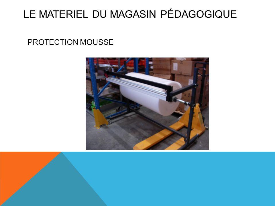 PROTECTION MOUSSE LE MATERIEL DU MAGASIN PÉDAGOGIQUE