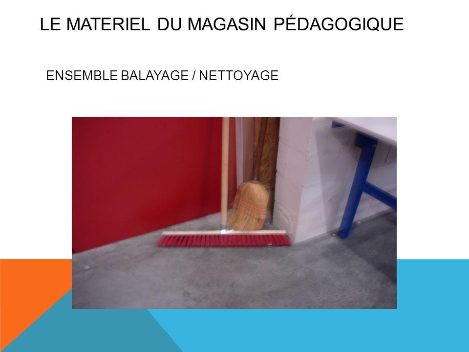 ENSEMBLE BALAYAGE / NETTOYAGE LE MATERIEL DU MAGASIN PÉDAGOGIQUE