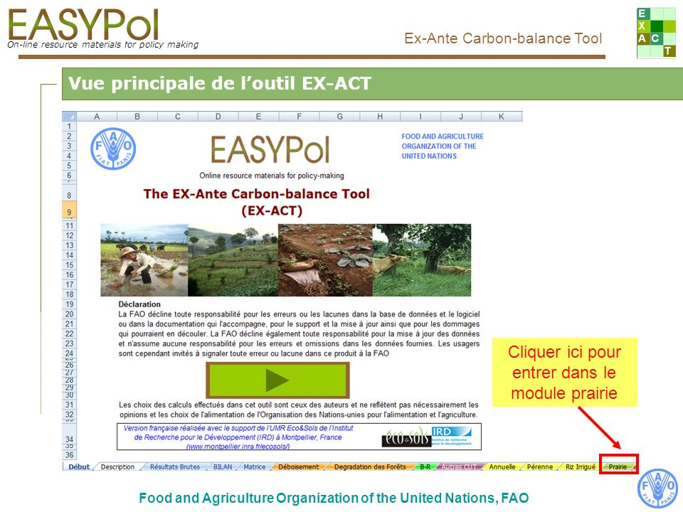 On-line resource materials for policy making Ex-Ante Carbon-balance Tool Food and Agriculture Organization of the United Nations, FAO Vue complète du Module Prairie