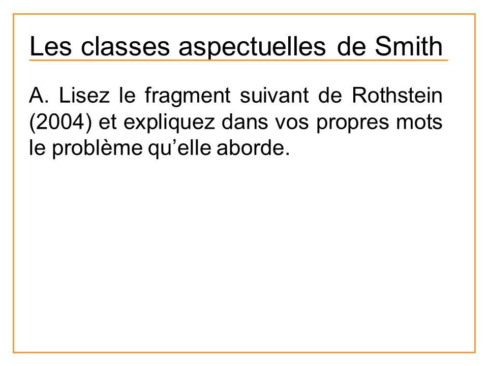 Les classes aspectuelles de Smith A. Lisez le fragment suivant de Rothstein (2004) et expliquez dans vos propres mots le problème quelle aborde.