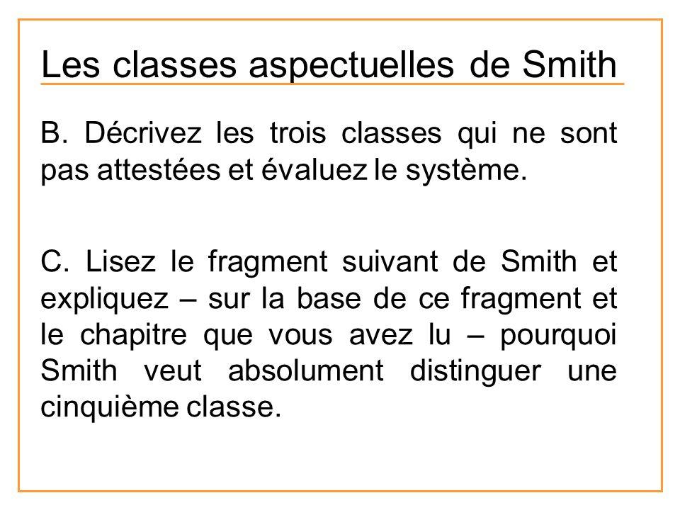 Les classes aspectuelles de Smith B. Décrivez les trois classes qui ne sont pas attestées et évaluez le système. C. Lisez le fragment suivant de Smith
