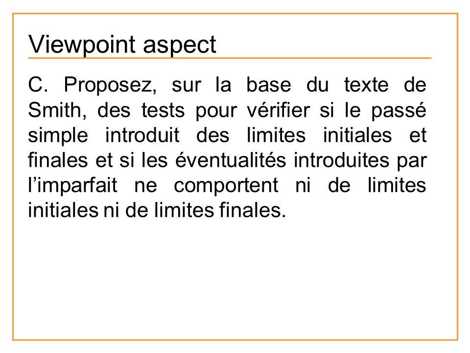Viewpoint aspect C. Proposez, sur la base du texte de Smith, des tests pour vérifier si le passé simple introduit des limites initiales et finales et