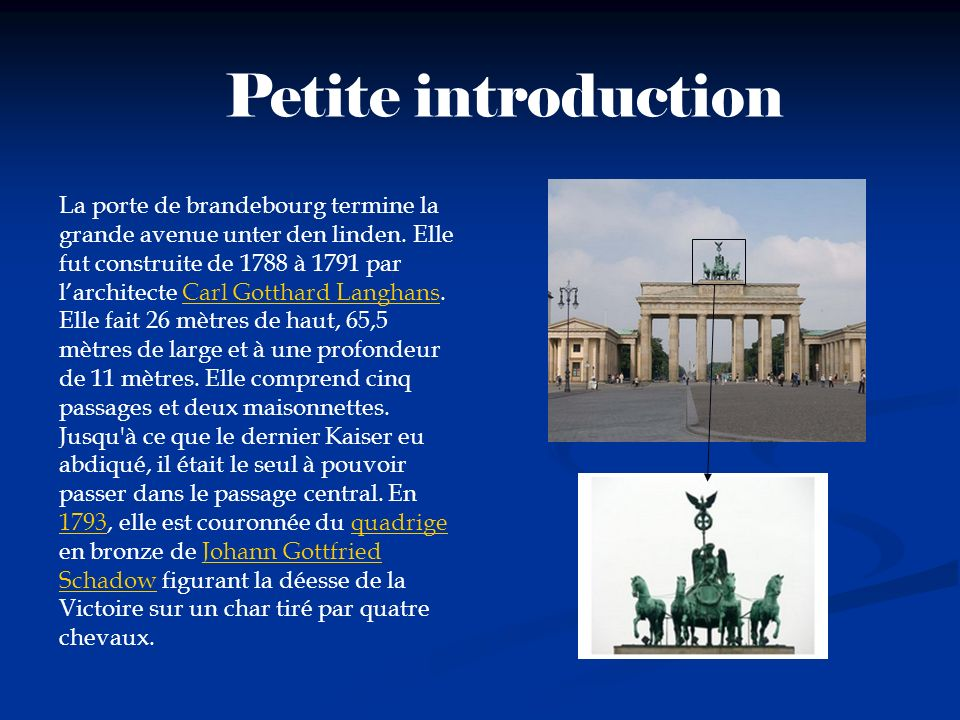 Petite introduction La porte de brandebourg termine la grande avenue unter den linden. Elle fut construite de 1788 à 1791 par larchitecte Carl Gotthar