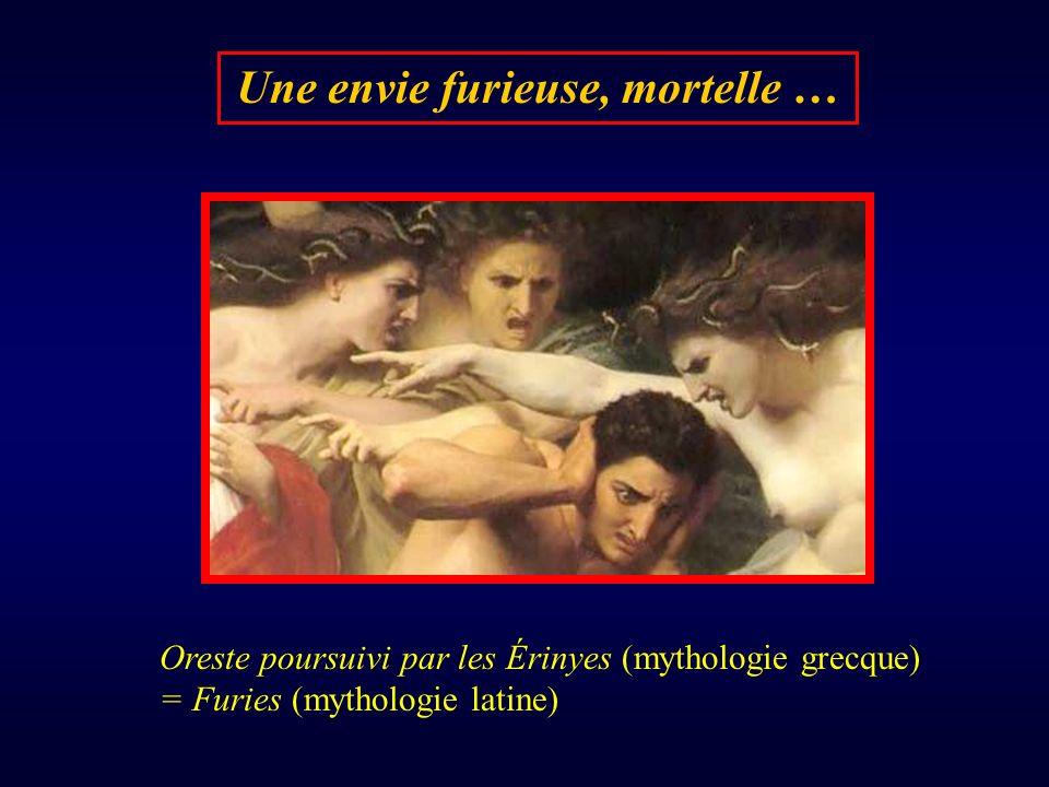 Une envie furieuse, mortelle … Oreste poursuivi par les Érinyes (mythologie grecque) = Furies (mythologie latine)