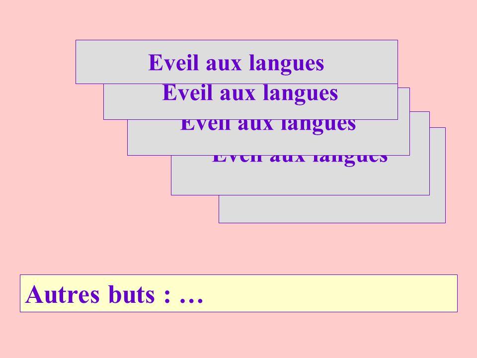 Autres buts : … Eveil aux langues