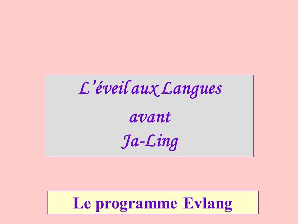 Léveil aux Langues avant Ja-Ling Le programme Evlang
