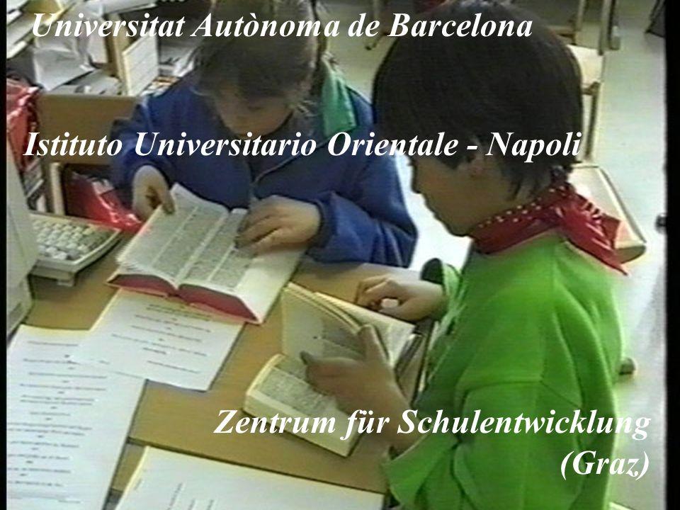 Universitat Autònoma de Barcelona Istituto Universitario Orientale - Napoli Zentrum für Schulentwicklung (Graz)