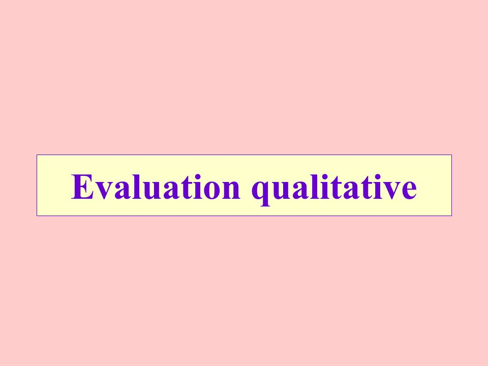 Evaluation qualitative