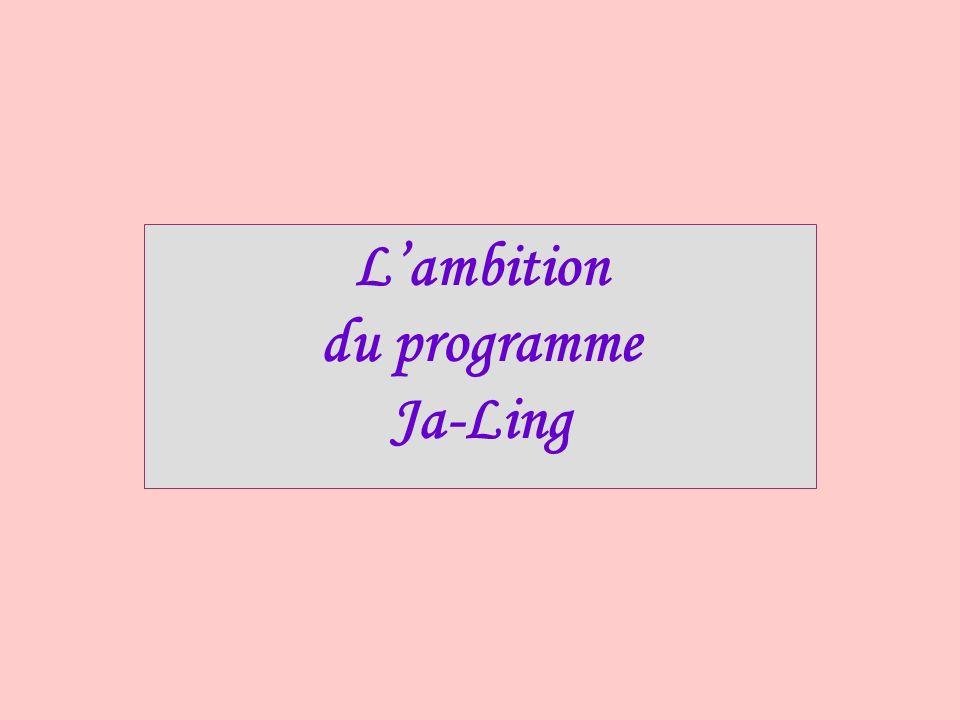 Lambition du programme Ja-Ling