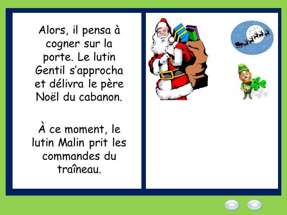 Depuis ce jour, le père Noël ne sapprocha plus de ce lutin et navait plus de traineau.